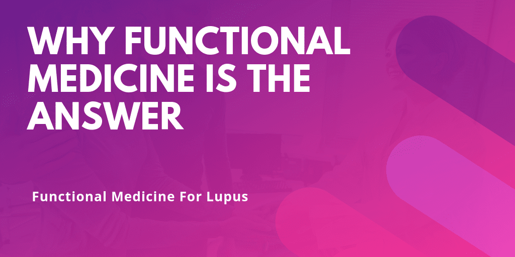 Functional Medicine For Lupus - Blog Content Image - Lupus Health Shop