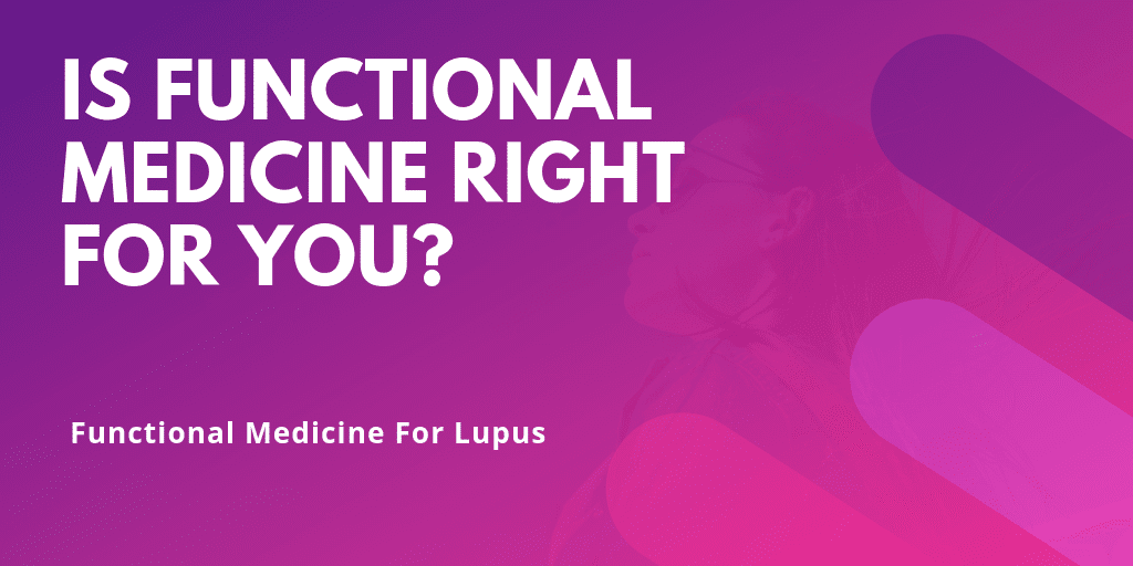 Is Functional Medicine For Lupus Right For You - Blog Content Image - Lupus Health Shop