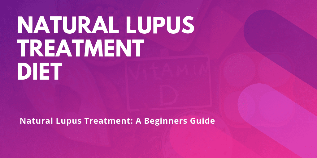 Natural Lupus Treatment Diet - Blog Content Image - Lupus Health Shop