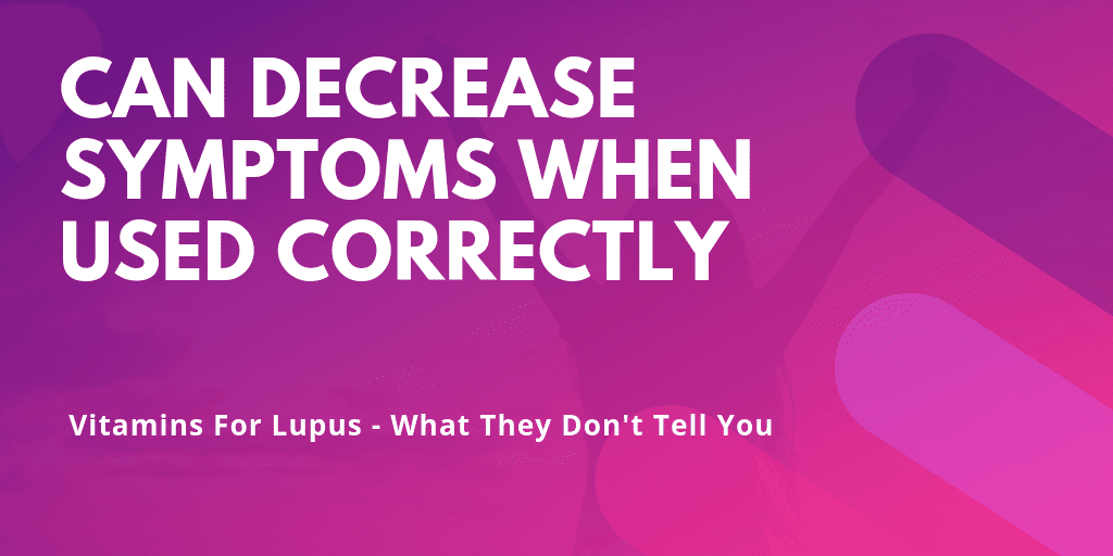 Lupus Vitamins Can Decrease Symptoms - Blog Content Image - Lupus Health Shop