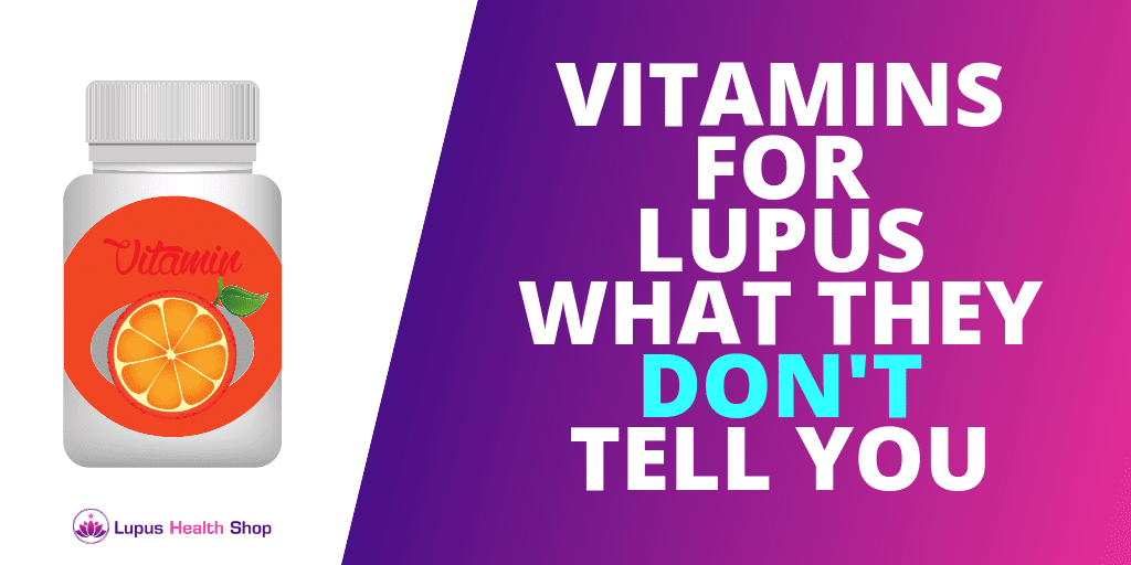 Vitamins for Lupus: What They Don't Tell You