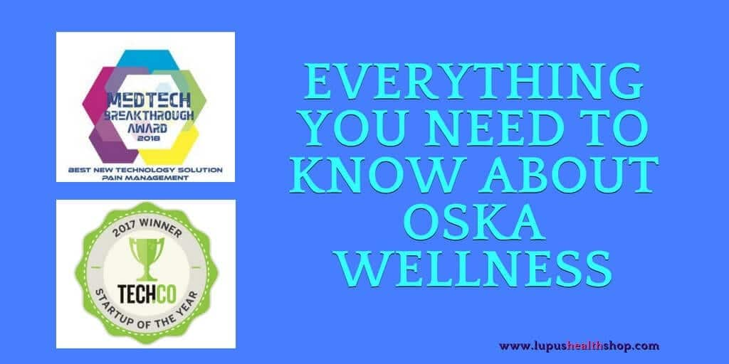 Everything You Need To Know About Oska Wellness - lupus health shop blog