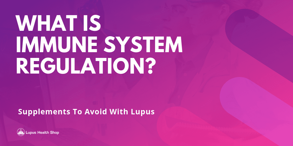 What Is Immune System Regulation - Blog Content Image - Lupus Health Shop