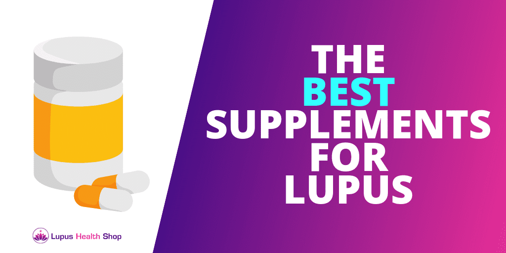 The Best Supplements For Lupus