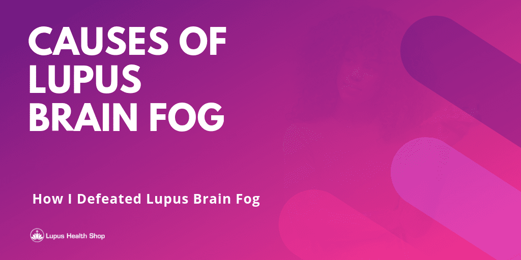 How You Can Defeat Lupus Brain Fog Too - Blog Content Image - Lupus Health Shop (1)