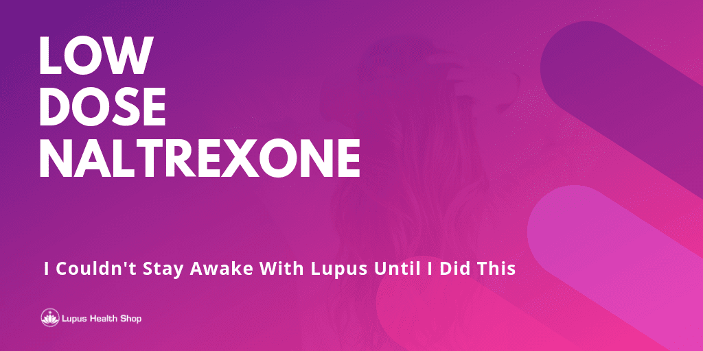 Low Dose Naltrexone - Blog Content Image - Lupus Health Shop