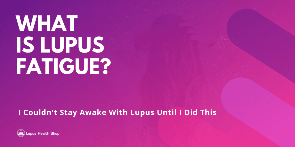 What Is Lupus Fatigue - Blog Content Image - Lupus Health Shop