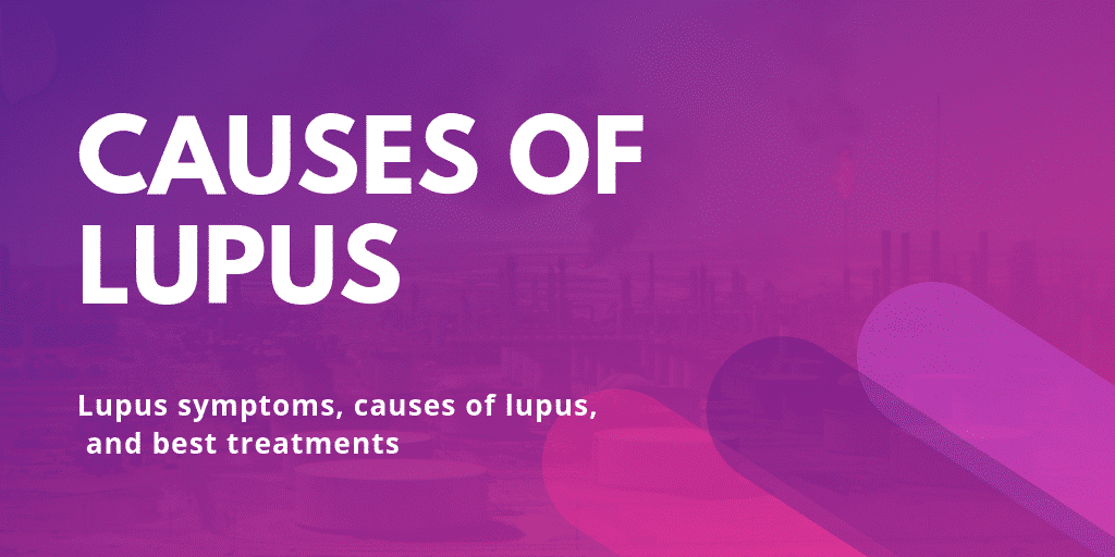 cause of Lupus - Lupus symptoms causes of Lupus - Blog Content Image cause of lupus - Lupus Health Shop
