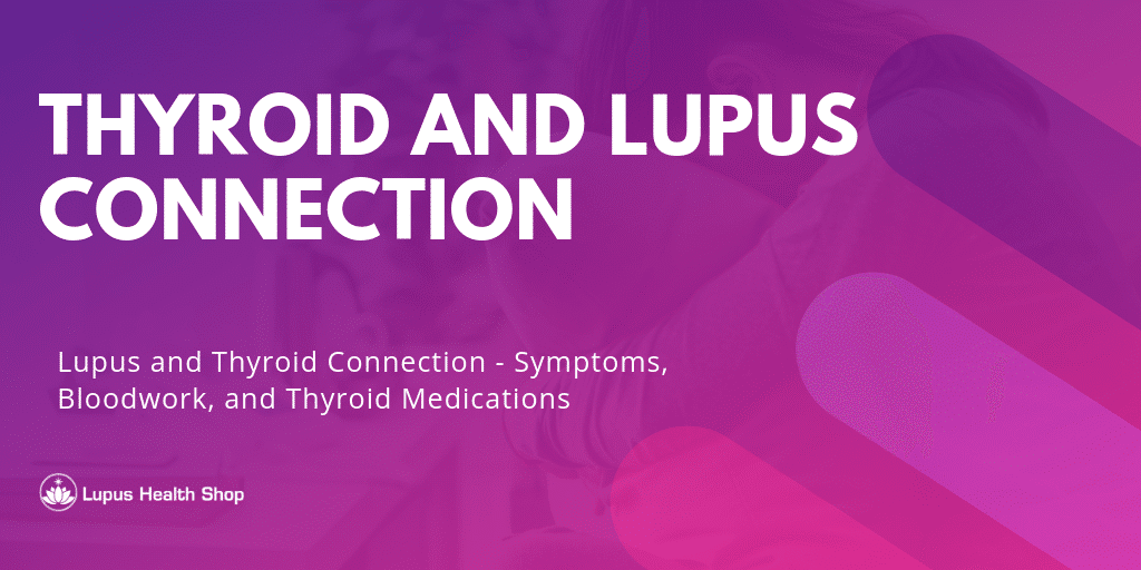 Thyroid and Lupus Connection - Lupus Health Shop