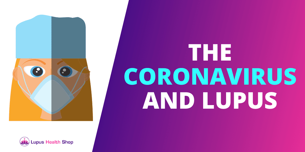 Coronavirus and Lupus - Should I Be Worried?