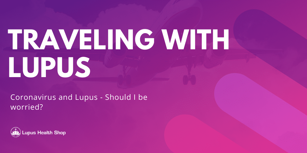 travel tips for lupus - Lupus Health Shop
