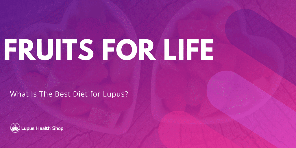 fruits for lupus - what is the best diet for lupus - Lupus Health Shop