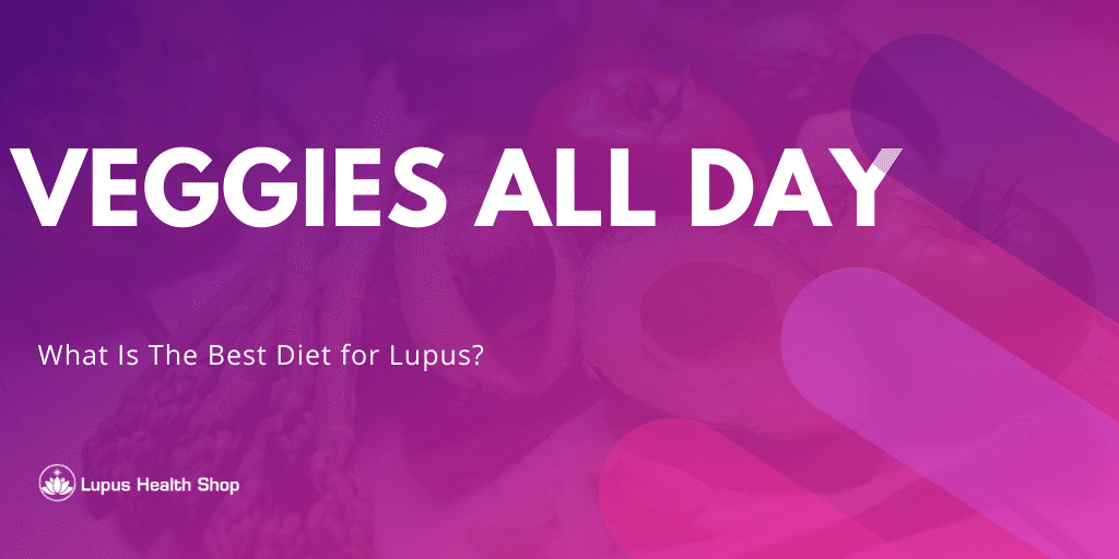 veggies for lupus - what is the best diet for lupus - Lupus Health Shop