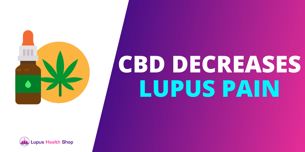 How CBD Decreases Lupus Pain