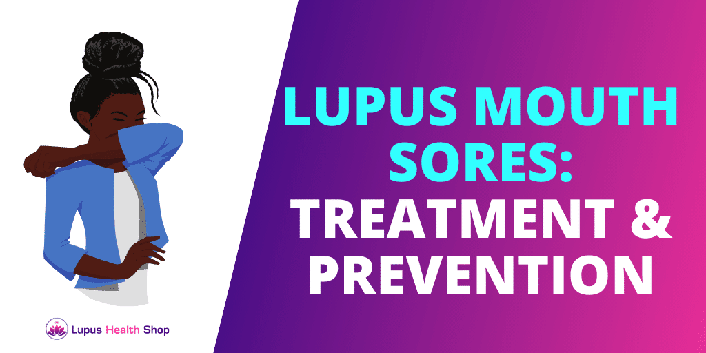 Lupus Mouth Sores: Everything You Need To Know
